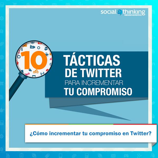 10 Tácticas de Twitter para incrementar tu compromiso